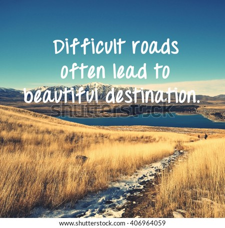 Life Inspirational Quotes Words Difficult Roads Stock Photo Edit Fascinating Life Inspiring Quotes