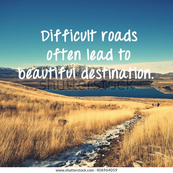 Life Inspirational Quotes Words Difficult Roads Stock Photo ...