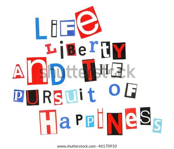Life Liberty Pursuit Happiness Stock Photo  Edit Now  46170910