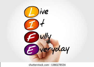 LIFE - Live It Fully Everyday, acronym with marker,  business concept