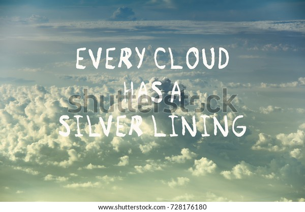 Life Motivational Quotes Every Cloud Has Stock Image ...