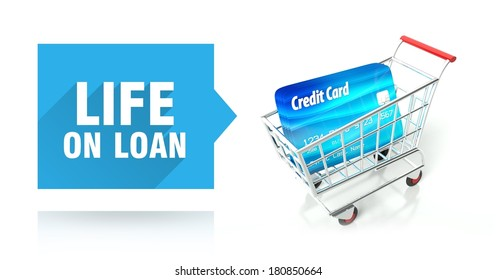 Life on loan concept with credit card and shopping cart