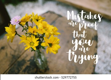 Similar images stock photos vectors of life quote inspirational life quote inspirational quote on blurred yellow flowers background mistakes are proof that you mightylinksfo