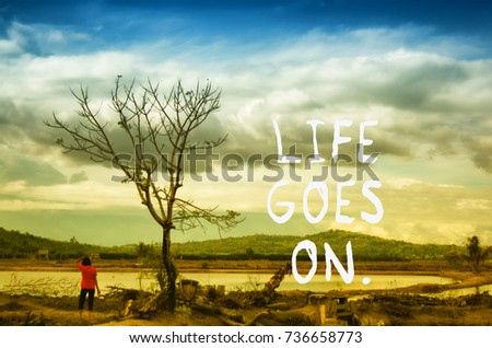 Life Quotes Life Goes On Vintage Stock Photo Edit Now 736658773