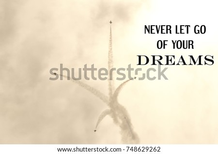Life Quotes Never Let Go Your Stock Photo Edit Now 748629262