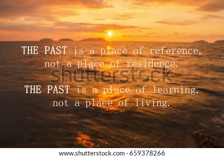 Life Quotes The Past Place References Stock Photo Edit Now