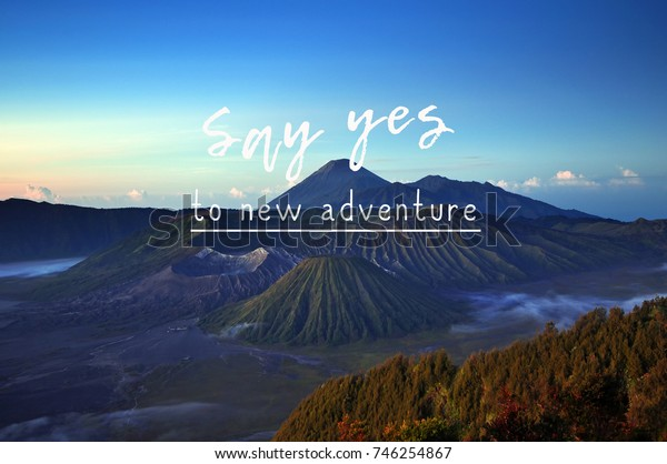 Life and travel inspirational quotes - Say Yes to new adventure.