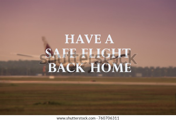 life travel quotes have safe flight signs symbols stock image