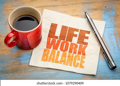 life work balance concept - word abstract on a napkin with a cup of  coffee