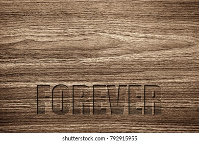 Light brown wood grain texture with a special carving FOREVER message.