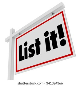List It words on real estate sign for selling house or home in sale for moving to new property or location