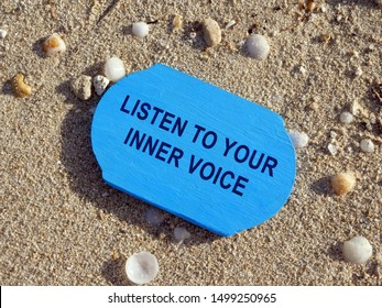 Listen to your inner voice sign. Inspirational quote.