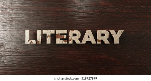 Literary - grungy wooden headline on Maple  - 3D rendered royalty free stock image. This image can be used for an online website banner ad or a print postcard.