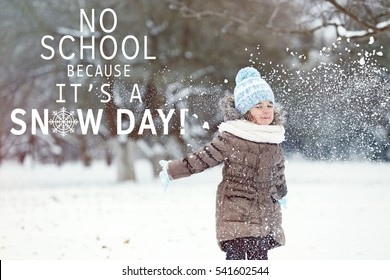 Little girl playing outdoor. Text NO SCHOOL BECAUSE IT'S A SNOW DAY on background