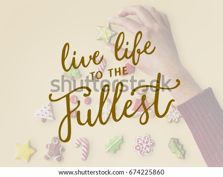 Live Life Fullest Quote Message Stock Photo Edit Now 674225860