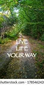 Live life your way quote on photo