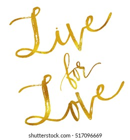 Live For Love Gold Faux Foil Metallic Inspirational Quote Isolated