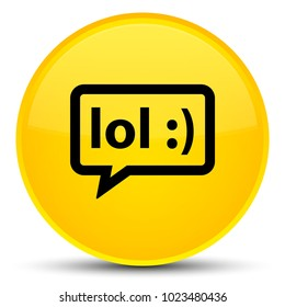 LOL bubble icon isolated on special yellow round button abstract illustration
