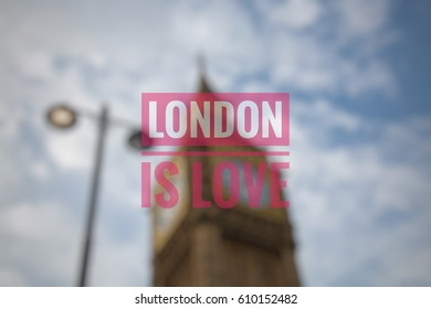 London is love text with Big Ben with blur effect in the background.