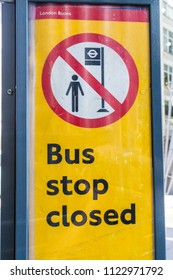London. May 2018. A view of a Bus Stop Closed sign in the City of london in London.