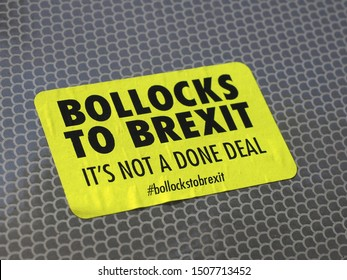 LONDON, UK - CIRCA SEPTEMBER 2019: Bollocks to Brexit it's not a done deal sticker used by anti Brexit protesters