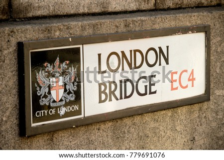 London, United Kingdom - October 30th, 2017:- Sign for London Bridge across the River Thames
