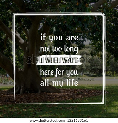 Long Waiting Life Motivational Quote Stock Photo Edit Now