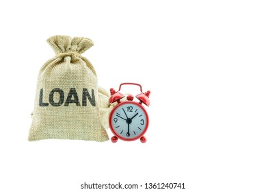 Long-term loan repayment / lending money, financial concept : Loan bags and a red clock isolated on white background, depicts a borrower borrows money or cash from lender and repay or payback on time