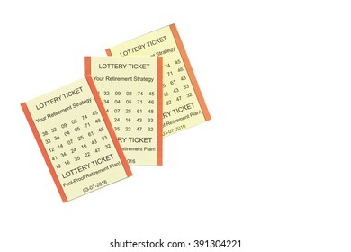 Lottery retirement plan tickets on white background with copy space on right.