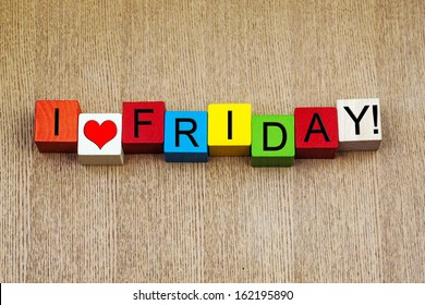 I Love Friday - sign series for business stress and the weekend!