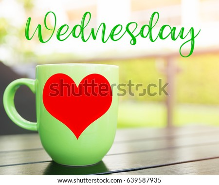Love Happy Wednesday Word Green Cup Coffee Stock Photo Edit Now