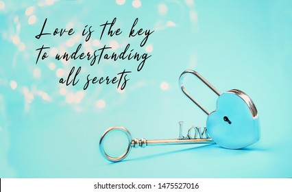 Love is the key to understanding all secrets. quote about love. key and lock, symbol of love. beautiful Valentine's day background. sign of true feelings, reliability of relationship. concept of love