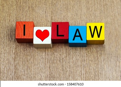 I Love Law  - sign for education and law