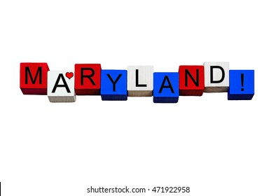 I Love Maryland - sign series for American states, Annapolis, Baltimore, Columbia & USA travel - design / banner / word - in national flag colors - isolated on white background.