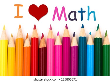 I Love Math, A pencil crayon border isolated on white background with words I Love Math