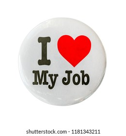 I Love My Job Glossy Badge Or Pin On A White Background