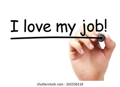 I love my job text is written on transparent white board by hand with marker isolated.