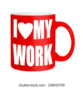 Love my work, happy workers red mug isolated over white background
