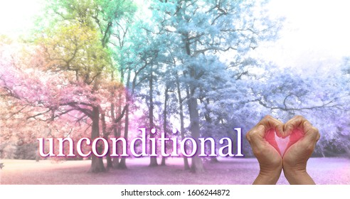 Love Nature unconditionally concept - hands shaped into a heart with a pink light inside against a rainbow coloured copse of tall trees with a the word UNCONDITIONAL beside the love heart hands