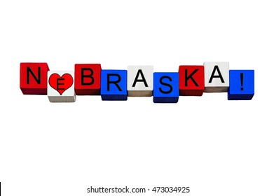 I Love Nebraska - sign series for American states, Lincoln, Omaha & USA travel - design / banner / word - in national flag colors - isolated on white background.