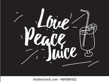 Love peace juice inscription. Greeting card with calligraphy. Hand drawn design elements. Black and white. Usable as photo overlay.