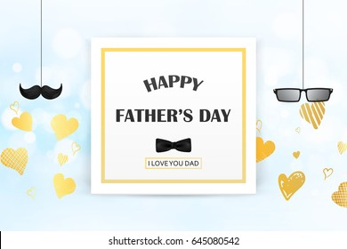 I Love you Dad. Happy Father's Day concept. template for greeting card, flyer, banner, invitation, congratulation, poster design with glasses, gold heart, mustache,bow tie on bright background.