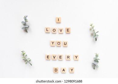I love you every day words on white marble background