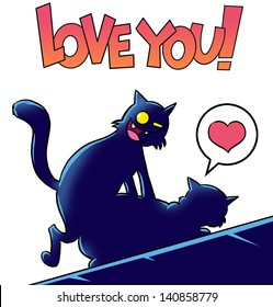 Love you. Two funny cats having sex.
