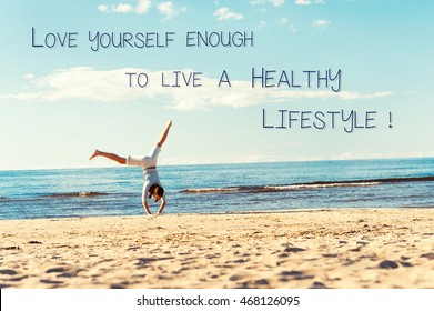 Love yourself enough to live a healthy lifestyle. Inspirational motivation quote with young teenage girl doing cartwheel on the seaside. Colored outdoor horizontal summertime image with vintage filter