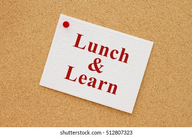 Lunch and learn notice, Bulletin board with a white note with text Lunch & Learn