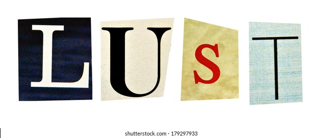 Lust formed with magazine letters on a white background