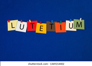 Lutetium – one of a complete periodic table series of element names - educational sign or design for teaching chemistry.