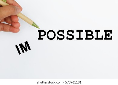 I and M falling to the left side leaving the word POSSIBLE, changing Impossible to Possible. Concept of possibility, confidence, positive, determination.  - Shutterstock ID 578961181