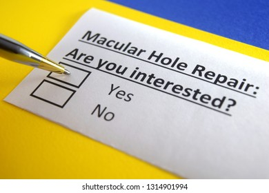 Macular hole repair: Are you interested? yes or no